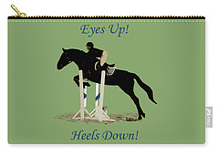 Eyes Up, Heels Down Horse Carry-all Pouch