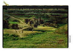 Carry-all Pouch featuring the photograph Fabbriche Di Vagli Paese Fantasma Ghost Town 1 by Enrico Pelos