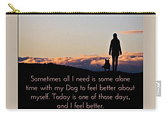 Feel Better With Your Dog Carry-all Pouch