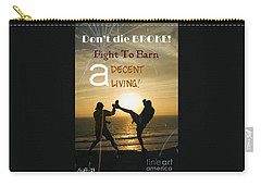 Fight To Earn A Living Carry-all Pouch