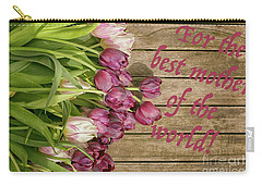 Carry-all Pouch featuring the photograph For The Best Mother Of The World by Patricia Hofmeester