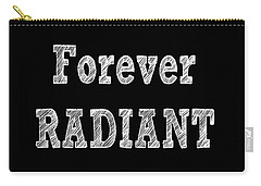 Carry-all Pouch featuring the digital art Forever Radiant - Positive Quote Prints by Ai P Nilson