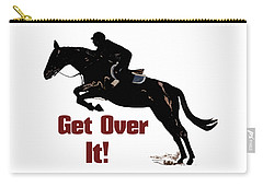 Get Over It Horse Jumper Carry-all Pouch
