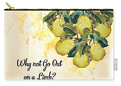 Carry-all Pouch featuring the digital art Go Out On A Limb by Colleen Taylor