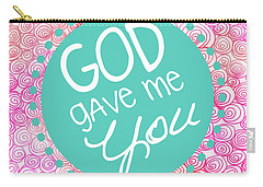 God Gave Me You Carry-all Pouch