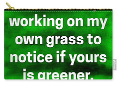 Grass Is Greener Quote Art Carry-all Pouch