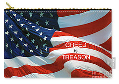Carry-all Pouch featuring the photograph Greed Is Treason by Paul W Faust - Impressions of Light