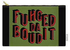 Carry-all Pouch featuring the digital art Greenred Fuhgeddaboudit by Megan Dirsa-DuBois