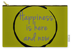 Happiness Is Here And Now Carry-all Pouch by Julie Niemela
