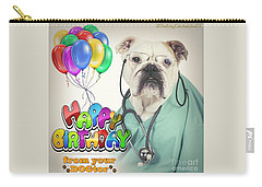 Carry-all Pouch featuring the digital art Happy Birthday From Your Dogtor by Kathy Tarochione