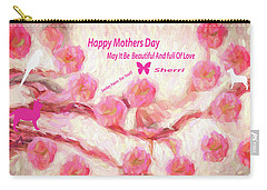 Happy Mothers Day To All Fine Art And Visitors. Carry-all Pouch by Sherri's Of Palm Springs
