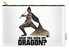 Have You Seen My Dragon? Carry-all Pouch