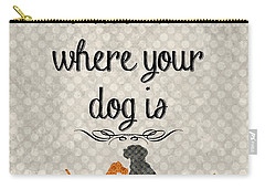 Home Is Where Your Dog Is-jp3039 Carry-all Pouch by Jean Plout