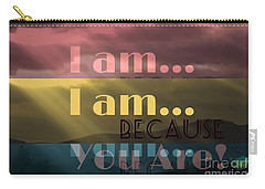 I Am Because You Are Carry-all Pouch