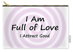 I Am Full Of Love Carry-all Pouch