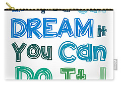 Carry-all Pouch featuring the digital art If You Can Dream It You Can Do It by Gina Dsgn