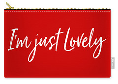 I'm Just Lovely Carry-all Pouch