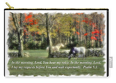 In The Morning Lord, You Hear My Voice. I Lay My Requests Before You And Wait Expectantly. Psalm 5.3 Carry-all Pouch