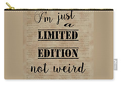 Carry-all Pouch featuring the painting Inspiring Quotes Not Weird Just A Limited Edition by Georgeta Blanaru