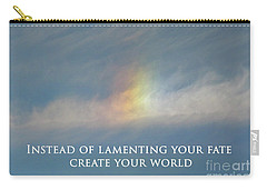 Instead Of Lamenting Your Fate Create Your World Carry-all Pouch