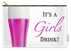 It's A Girls Drink Carry-all Pouch