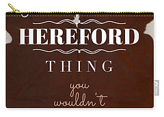 It's A Hereford Thing You Wouldn't Understand Carry-all Pouch