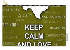 Keep Calm And Love Texas State Map City Typography Carry-all Pouch by Keith Webber Jr