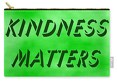 Kindness Matters Carry-all Pouch by Denise Fulmer