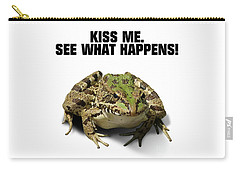 Kiss Me. See What Happens Carry-all Pouch