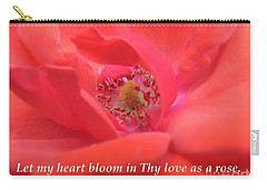 Let My Heart Bloom In Thy Love As A Rose Carry-all Pouch