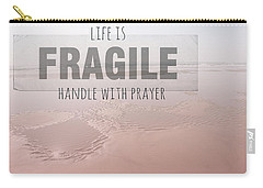 Life Is Fragile Carry-all Pouch