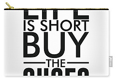 Life Is Short , Buy The Shoes - Minimalist Print - Typography - Quote Poster Carry-all Pouch