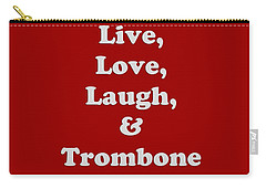 Live Love Laugh And Trombone 5607.02 Carry-all Pouch by M K  Miller
