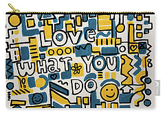 Love What You Do - Painting Poster By Robert Erod Carry-all Pouch
