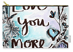 Love You More- Watercolor Art By Linda Woods Carry-all Pouch by Linda Woods