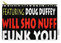 Lsrfdd Will Sho Nuff Funk You Carry-all Pouch