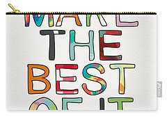 Make The Best Of It Multicolor- Art By Linda Woods Carry-all Pouch