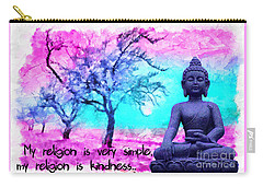 My Religion Is Very Simple. My Religion Is Kindness.. His Holiness, Dalai Lama Xiv, Tenzin Gyatso.  Carry-all Pouch