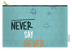 Never Say Never Carry-all Pouch by Jutta Maria Pusl