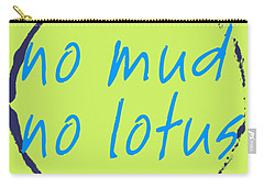 No Mud No Lotus Green Carry-all Pouch by Julie Niemela