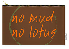 No Mud No Lotus Carry-all Pouch by Julie Niemela