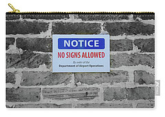 Carry-all Pouch featuring the photograph No Signs Allowed Sign by Jeff at JSJ Photography