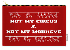 Not My Circus Not My Monkeys Carry-all Pouch by Menega Sabidussi
