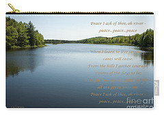 Peace I Ask Of Thee Oh River Carry-all Pouch