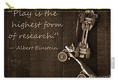 Play Is The Highest Form Of Research. Albert Einstein  Carry-all Pouch