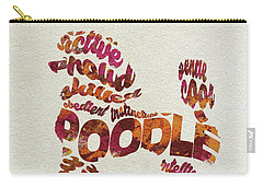 Carry-all Pouch featuring the painting Poodle Dog Watercolor Painting / Typographic Art by Ayse and Deniz