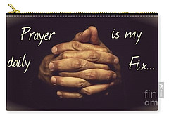Prayer Is My Daily Fix Carry-all Pouch