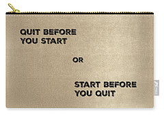 Quit Or Start? Carry-all Pouch