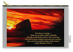 Red Sky At Night, Sailor's Delight - Why Can't You Read The Signs Of The Times - From Matthew 16.2-3 Carry-all Pouch