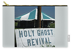 Carry-all Pouch featuring the photograph Revival Tent by Joe Jake Pratt